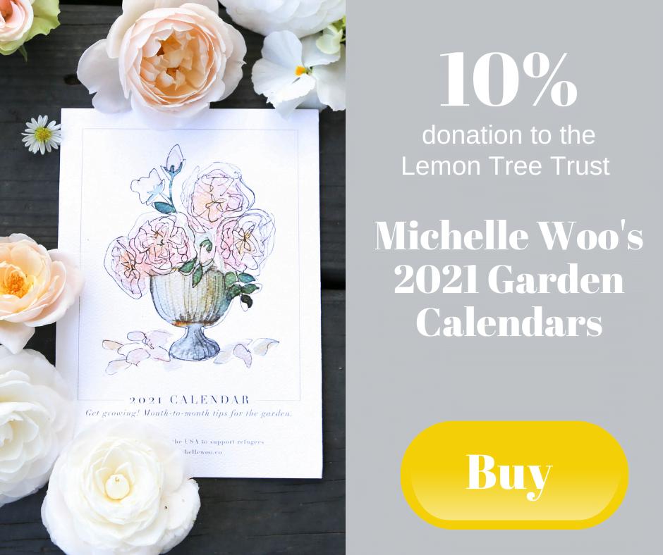 10% donation to the Lemon Tree Trust - Michelle Woo's 2021 Garden Calendars